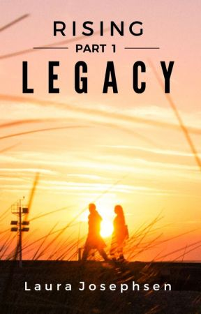 Rising, Part 1: Legacy by LauraJosephsen