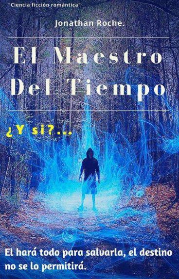 El Maestro Del Tiempo. (TERMINADA)