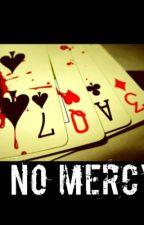 No Mercy (Bezig Met Herschrijven) by schrijfster-sa