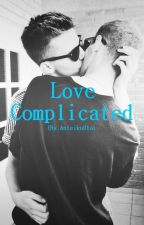 Love Complicated [BxB] by AnteikuUta