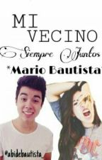 MI VECINO *Mario Bautista* by AbigaildeBautista