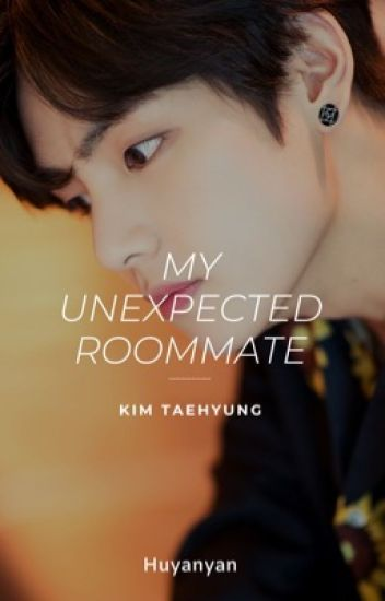 Unexpected Roommate » Taehyung ✔