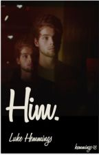 Him. - l.h. by peachsnappleapple