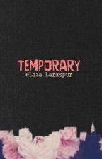 Temporary by onemarvy_minga
