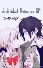 Individual Romance RP!! by DarkBeautyX