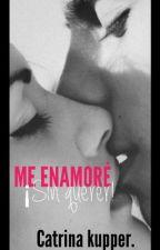 Me enamoré sin querer. by catrinakup
