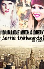 I'm in love with a dirty | Jerrie thirlwards by dlsgmc22