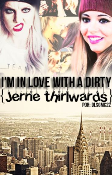 I'm in love with a dirty | Jerrie thirlwards