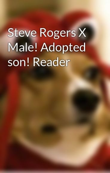Steve Rogers X Male! Adopted son! Reader