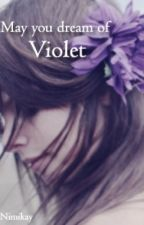 May You Dream of Violet by NimiKay