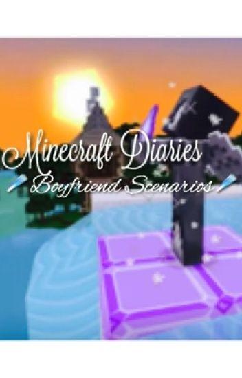 Minecraft Diaries: Boyfriend scenarios & oneshots