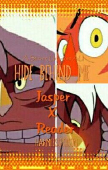 Hide behind me: a Jasper x reader story