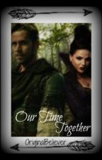 Our Time Together by OriginalBeliever