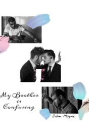 My brother is confusing (Ziam) by ayeelarry
