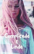 Complicada E Linda (Em Revisão) by W_F_Unicorn