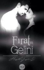 FIRATIN GELİNİ by HAZALLYAZARR