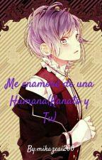 Me Enamore de una Humana (Kanato Y Tu) by mikazeai200