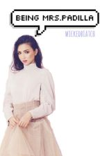 Being Mrs.Padilla [ DISCONTINUED ] by wickedbiatch