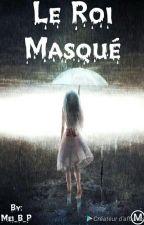 Le Roi Masqué by Maissa_Msr