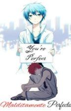 Malditamente Perfecto by FujoshiFundashiLove