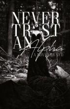 Never Trust An Alpha by sydward-