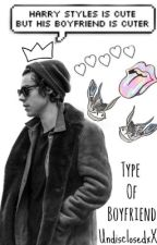 Harry's The Type Of Boyfriend . by UndislosedxX
