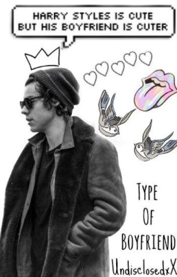 Harry's The Type Of Boyfriend .