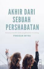 Akhir dari Sebuah Persahabatan by PingkanMyra