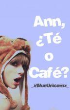 Ann, ¿Té o Café? by _xBlueUnicornx_