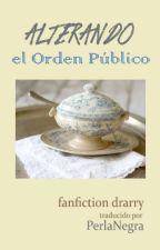 Alterando el Orden Público (fanfic drarry) by PerlitaNegra