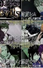 Dance with Devils Oneshots!~ by Tori_Offical