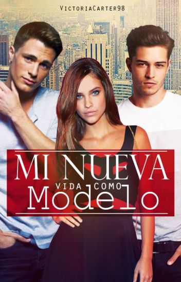 Mi Nueva Vida Como Modelo ©