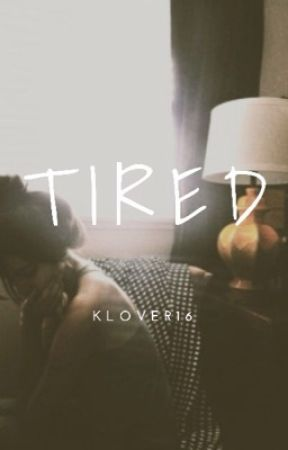 Tired. by Klover16