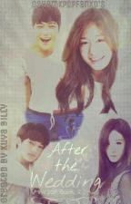 After The Wedding (MNGICP Book 2) [Will Be Revised Soon] by kiyoteky