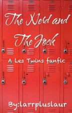 The Nerd and The Jock... LT Fanfic by larrpluslaur