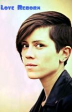 Love Reborn (A Sara Quin Fanfiction) (Semi - Hiatus) by buttercup94