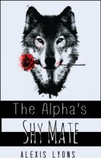 The Alphas Shy Mate by _That_Hipster_Girl_