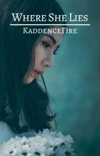 Where She Lies by KaddenceFire