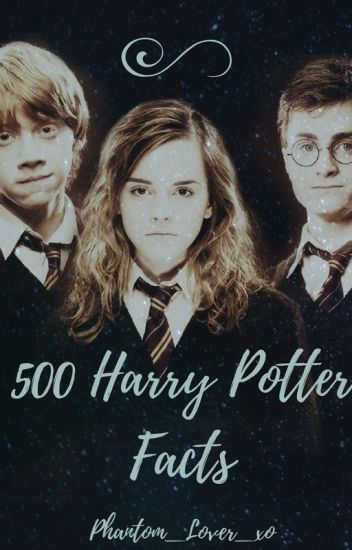 500 Harry Potter Facts