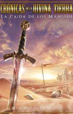 Crónicas de la Divina Tierra. La caída de los Manssul.(TOMO 2) by CrnicasDeLaDivinaTie