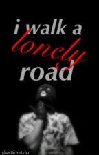 i walk a lonely road. [joshler] by ghosttowntyler