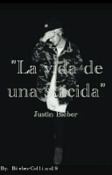 La vida de una suicida (Justin Bieber)