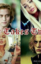 It Takes Two(jasper hale love story) by DTK0808