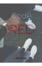 Code Red (ON HOLD)  by allithewriter