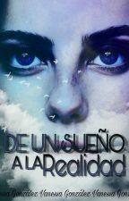 De un sueño a la Realidad(editando) by VanessaGnlz