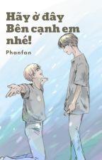 |Shortfic|BTS|YoonTae| Hãy ở đây, bên cạnh em nhé! - Phanfan by phanfanuna
