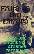 Fruto De Um Estrupo by CassianeBittencourt