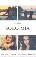 Solo mía (CAMREN) by nessajc1616