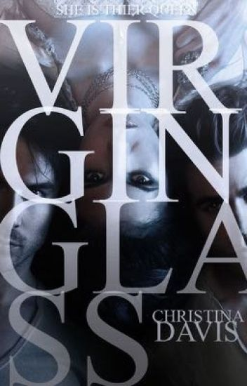 Virgin Glass (DARK #1) A WATTPAD NOVEL