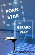 Porn Star- Gerard Way by ashsxmoon